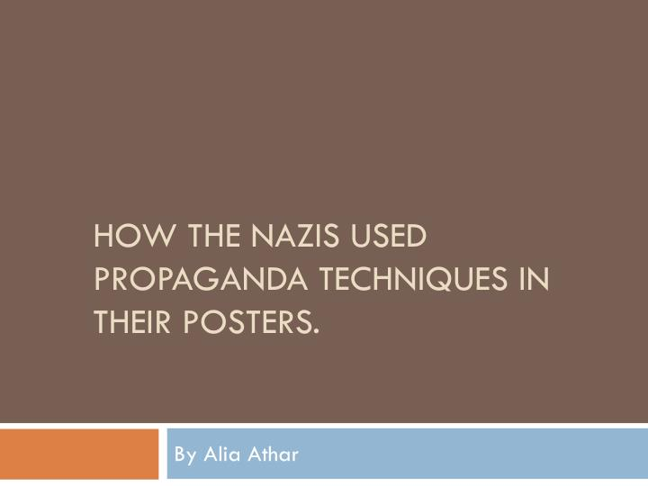 How the nazis used propaganda techniques in their posters
