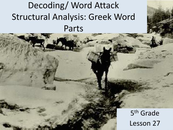 Decoding word attack structural analysis greek word parts