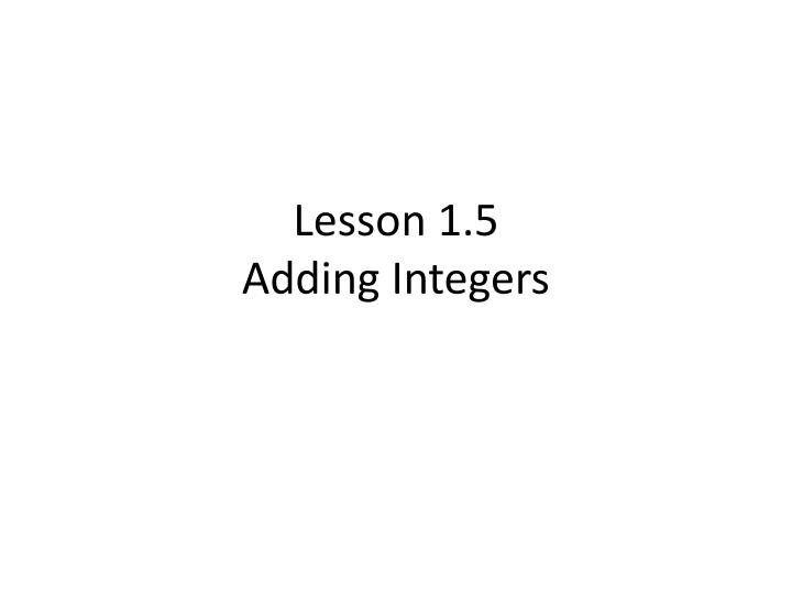 Lesson 1 5 adding integers