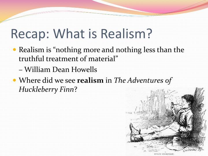 Recap what is realism