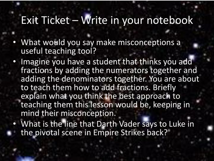 Exit Ticket – Write in your notebook
