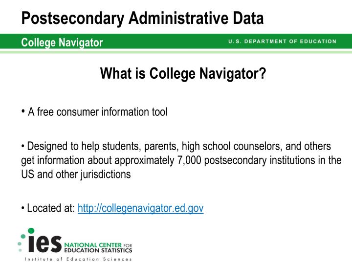 Postsecondary administrative data college navigator
