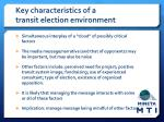 key characteristics of a transit election environment