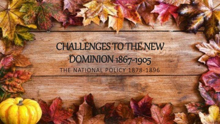challenges to the new dominion 1867 1905