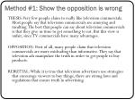 method 1 show the opposition is wrong