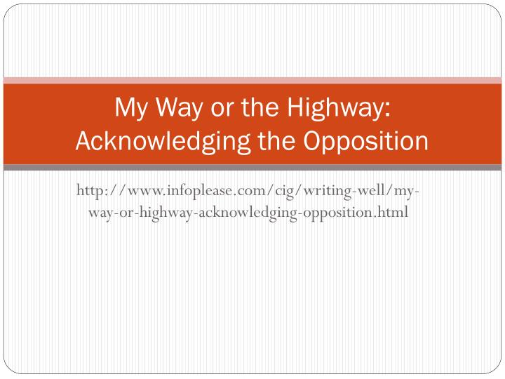 my way or the highway acknowledging the opposition n.