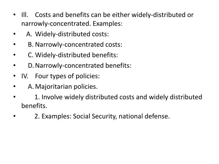 Ill.	Costs and benefits can be either widely-distributed or narrowly-concentrated. Examples:
