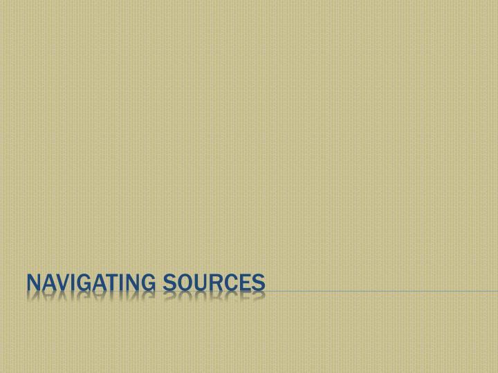 Navigating Sources