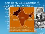 cold war de colonization transforming colonies to countries