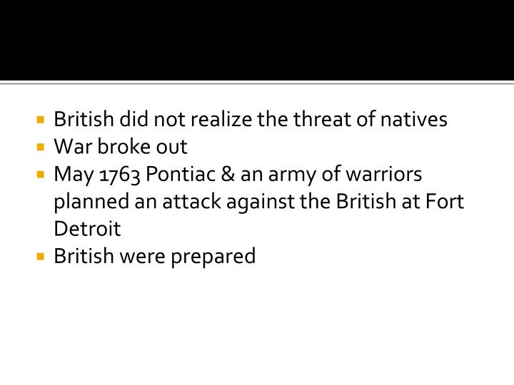 British did not realize the threat of natives