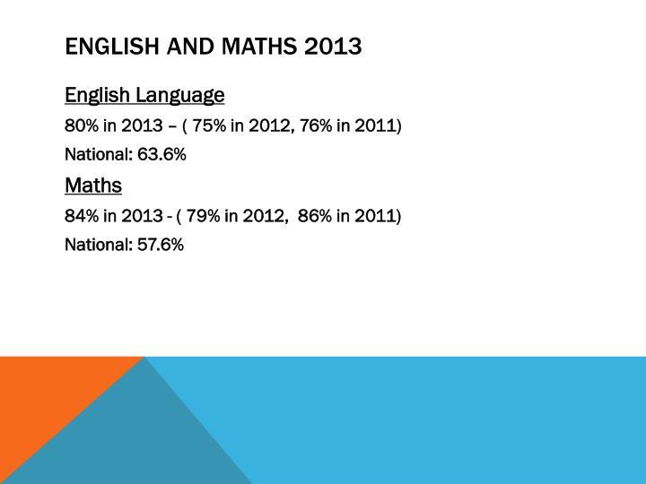 ENGLISH AND MATHS 2013