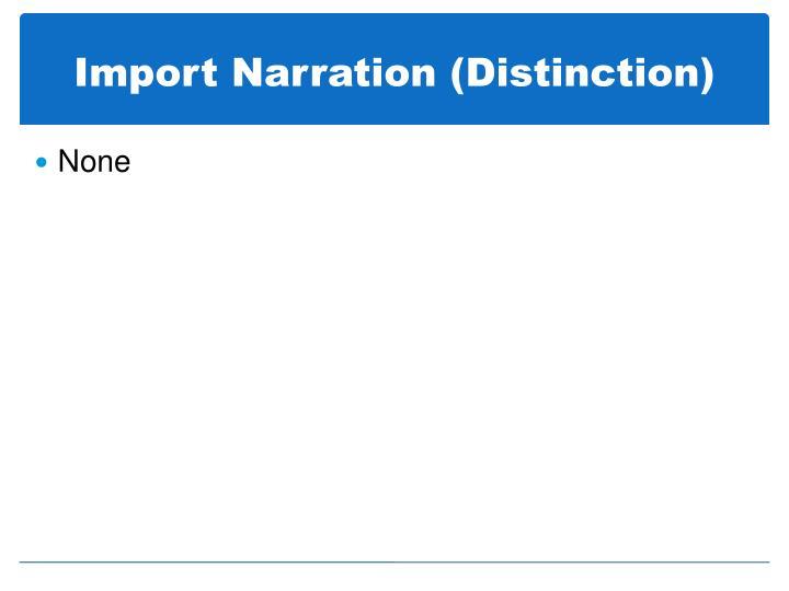 Import Narration (Distinction)