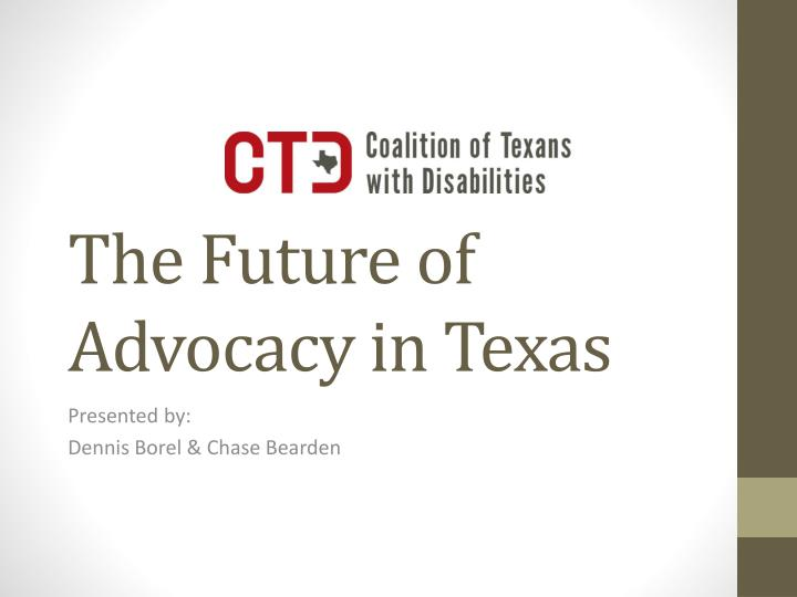 The future of advocacy in texas