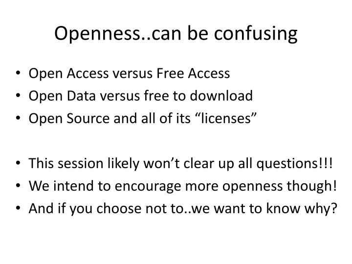 Openness can be confusing