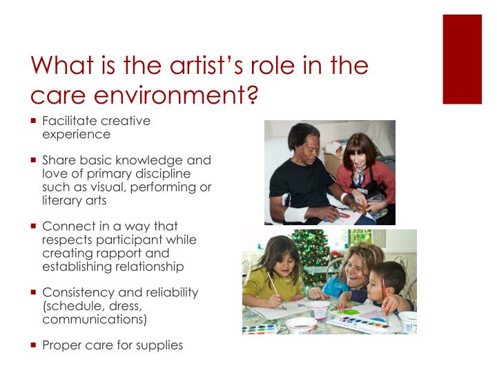What is the artist's role in the care environment?