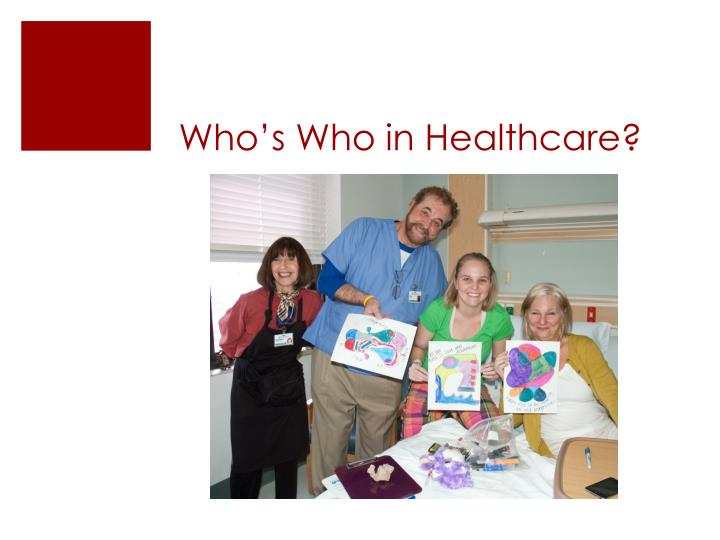 Who's Who in Healthcare?