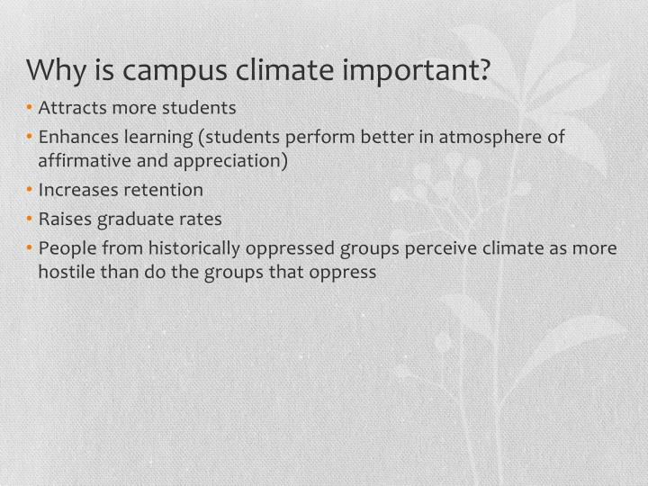 Why is campus climate important?
