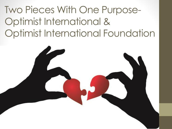 Two pieces with one purpose optimist international optimist international foundation