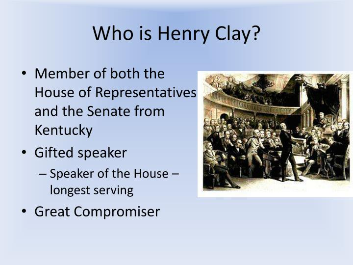 Who is Henry Clay?