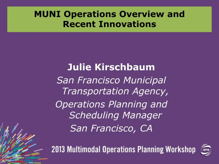 MUNI Operations Overview and Recent Innovations
