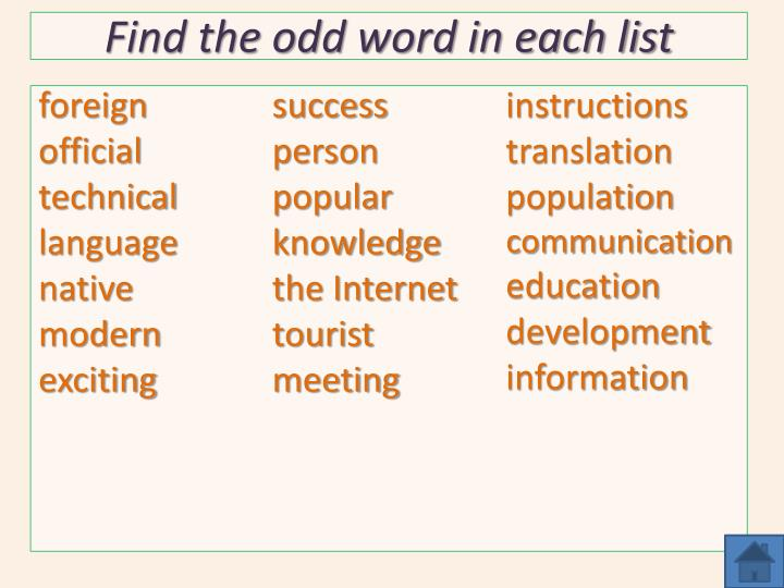 Find the odd word in each list