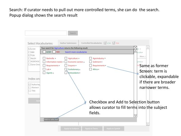 Search: If curator needs to pull out more controlled terms, she can do  the search.