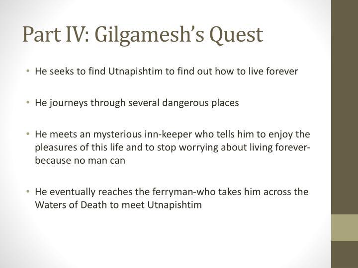 Part IV: Gilgamesh's Quest
