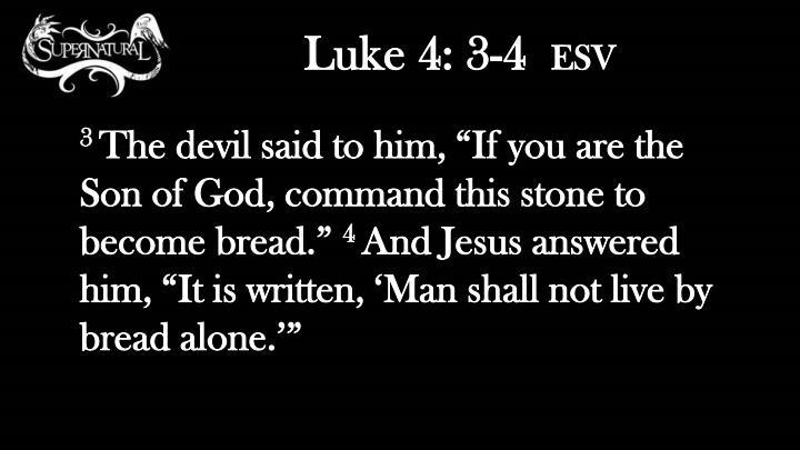 Luke 4: 3-4