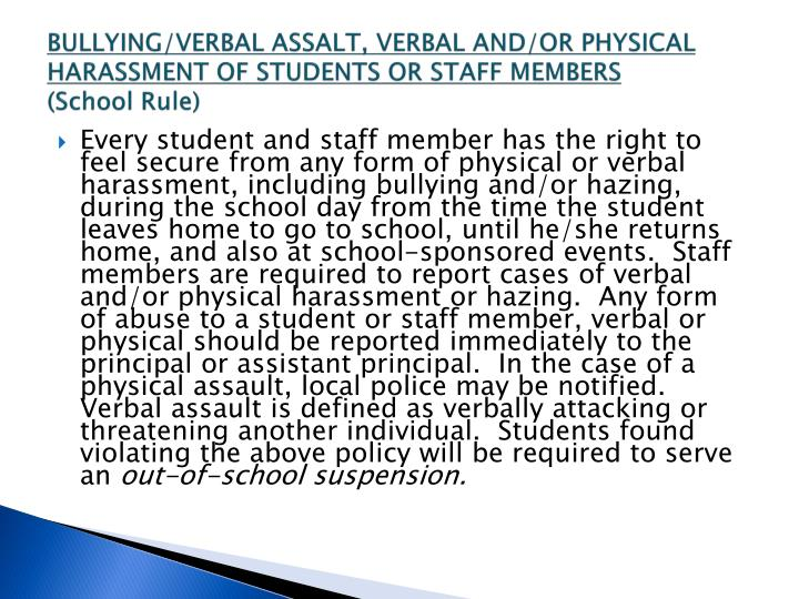 Bullying verbal assalt verbal and or physical harassment of students or staff members school rule