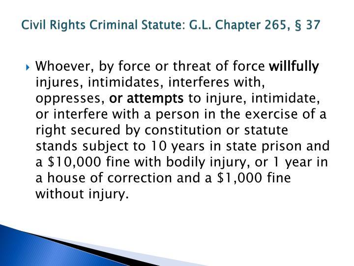 Civil Rights Criminal Statute: G.L. Chapter 265, § 37