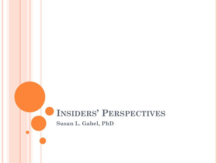 Insiders perspectives