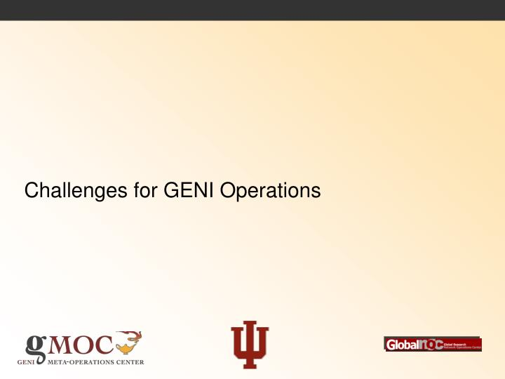 Challenges for GENI Operations