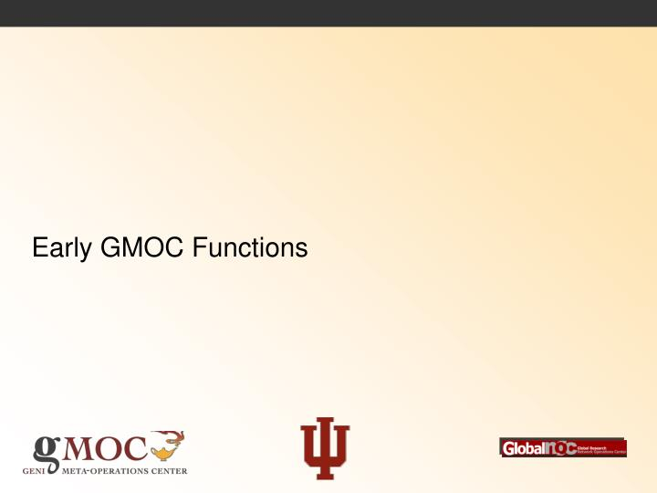 Early GMOC Functions