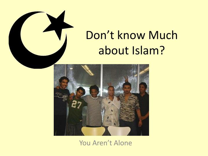 don t know much about islam n.