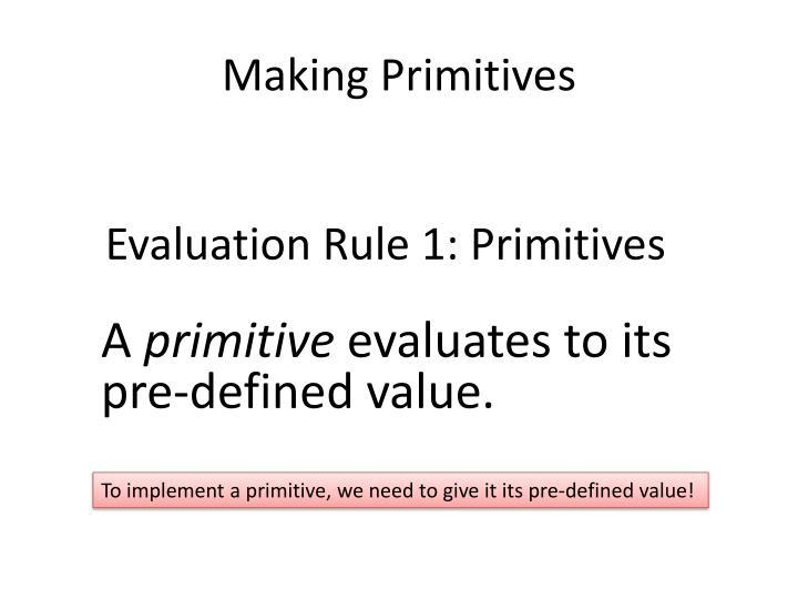 Making Primitives