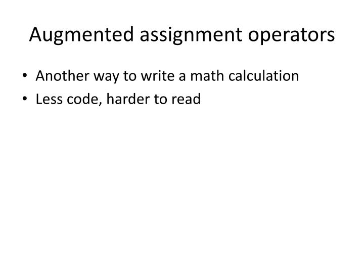 Augmented assignment operators
