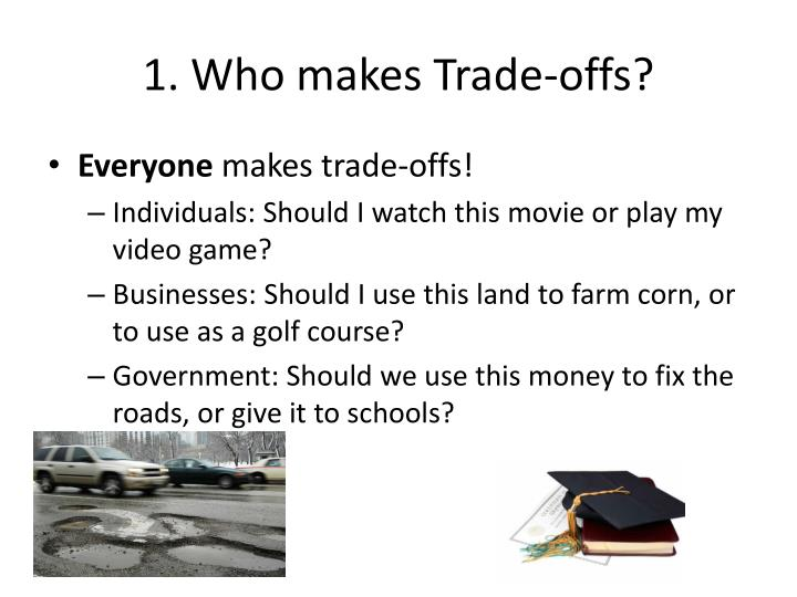1. Who makes Trade-offs?
