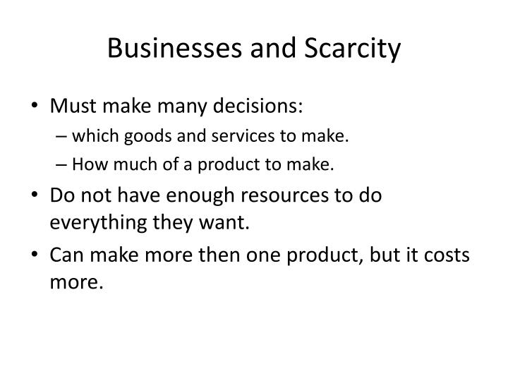 Businesses and Scarcity