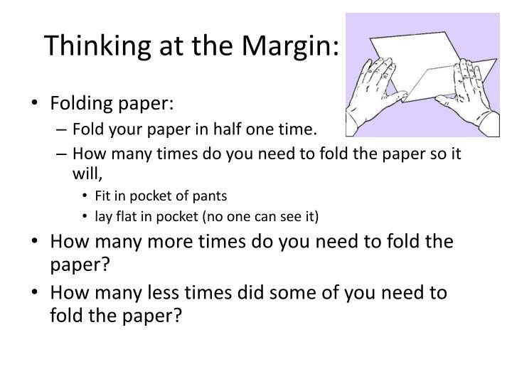 Thinking at the Margin: