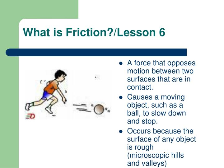 what is friction lesson 6 n.