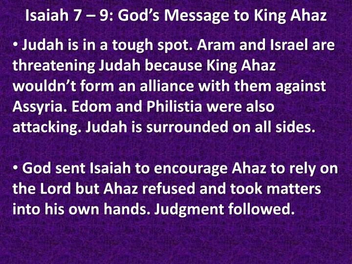 Judah is in a tough spot. Aram and Israel are threatening Judah because King