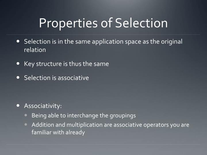 Properties of Selection