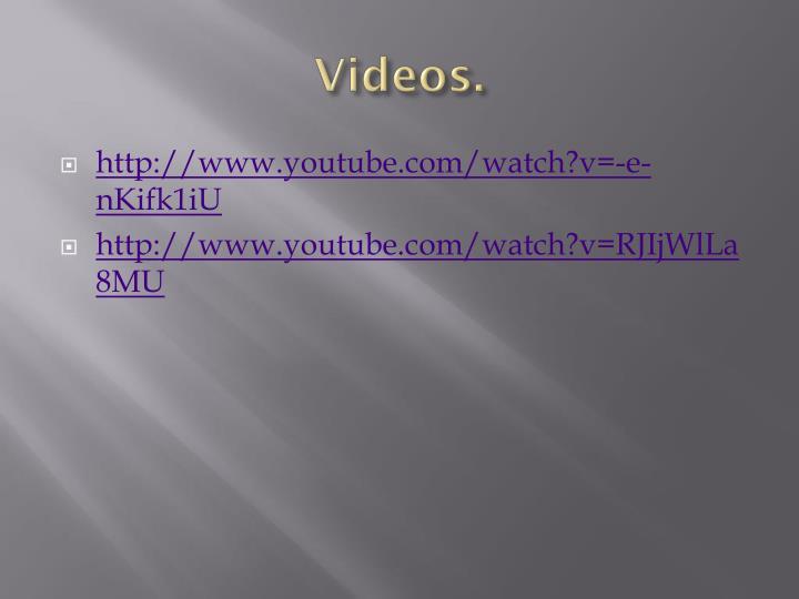 Videos.