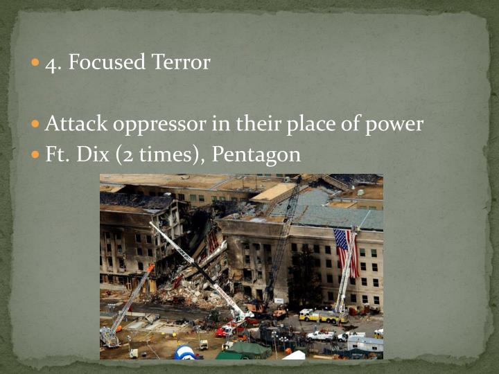 4. Focused Terror