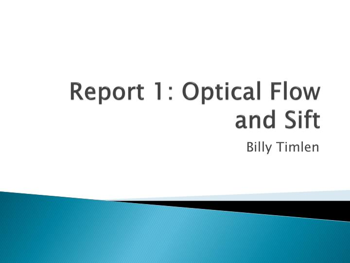 report 1 optical flow and sift n.