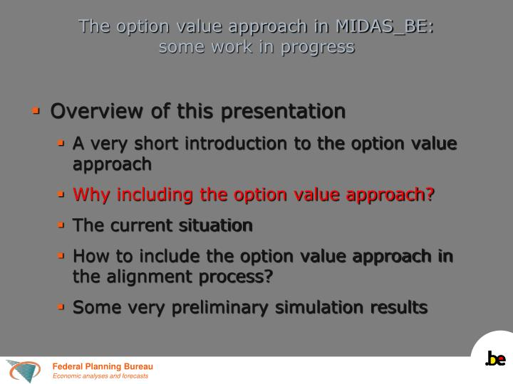 The option value approach in MIDAS_BE: