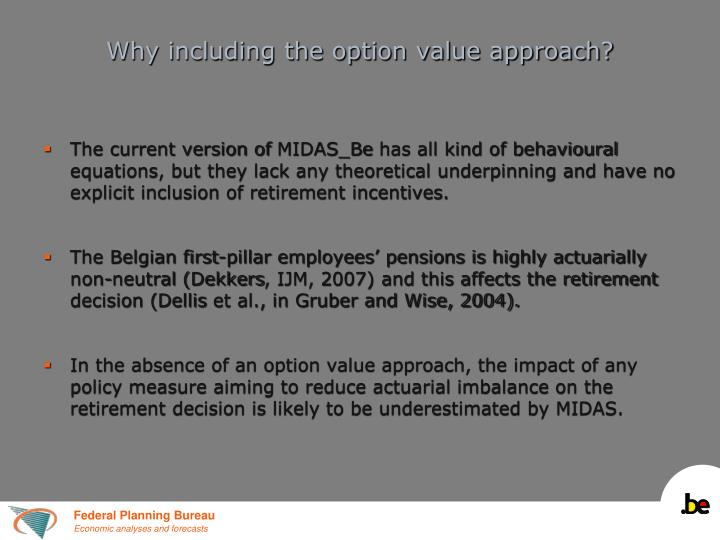 Why including the option value approach?
