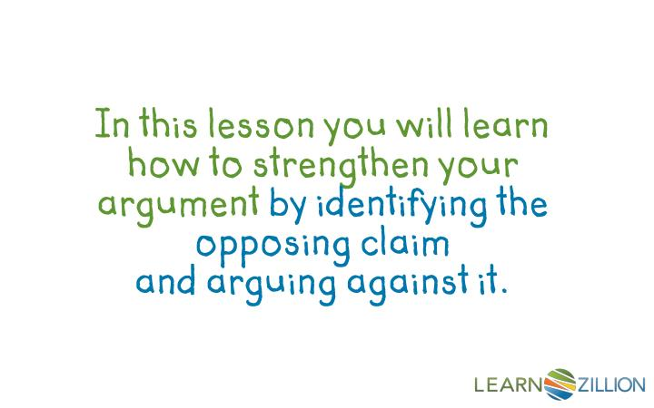 In this lesson you will learn how to strengthen your argument