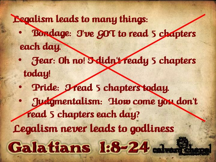 Legalism leads to many things: