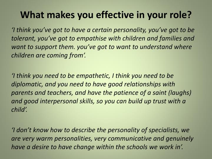What makes you effective in your role?